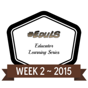 Educator Learning Series Week 2 2015