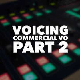 Voicing Commercials – Part 2