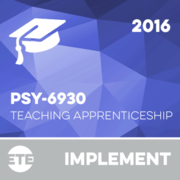 Implement - PSY 6930 - University Teaching Apprenticeship 2016