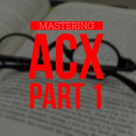 Mastering ACX.com – Part 1