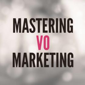 Mastering VO Marketing