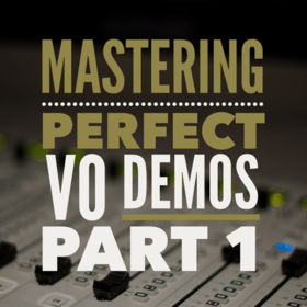 Mastering Perfect VO Demos – Part 1