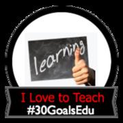 Goal: Why I teach