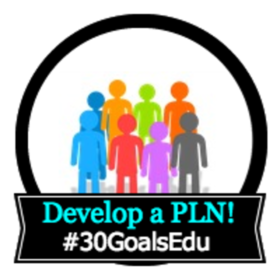 Goal: Develop a Personal/Professional Learning Network (PLN)