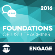 Engage - Foundations of USU Teaching 2016