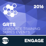 Engage - Graduate Training Series Events (GrTS) 2016