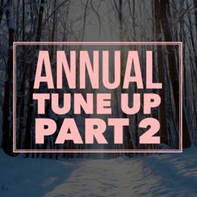 Annual Tuneup – Part 2