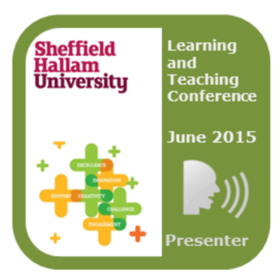 Sheffield Hallam University Learning and Teaching Conference 2015: Presenter