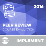 Implement - Peer Reviewed Course Evaluation 2016