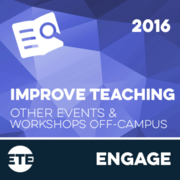 Engage - Teaching Related Workshop or Conference Off-Campus 2016