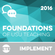 Implement - Foundations of USU Teaching 2016