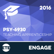 Engage - PSY 6930 - University Teaching Apprenticeship 2016