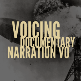 Voicing Documentary Narration VO