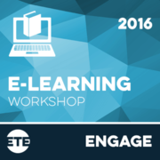 Engage - E-Learning Workshop 2016