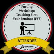 Faculty Workshop: Teaching First Year Seminar