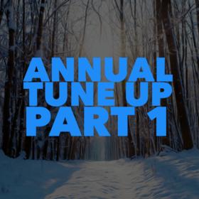 Annual Tuneup – Part 1