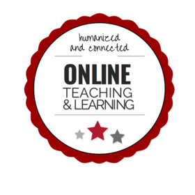 Humanized, Connected Online Teaching & Learning