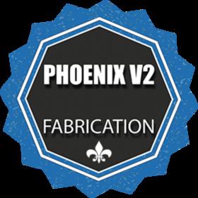 FABRICATION - PHOENIX V2