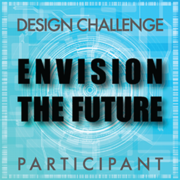 ENVISION THE FUTURE - DESIGN CHALLENGE PARTICIPANT