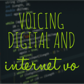 Voicing Digital and Internet VO