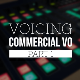 Voicing Commercials – Part 1